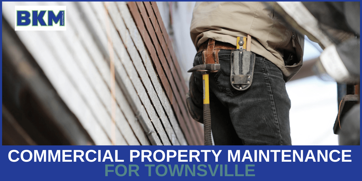 Commercial Property Maintenance for Townsville